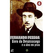 Livro do Desassossego e a obra em prosa: Obra Completa IV (Edição Definitiva) (Portuguese Edition)