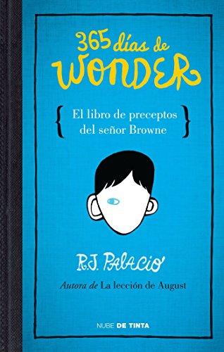 365 Dias de Wonder. El Libro de Preceptos del Senor Brown por R. J. Palacio