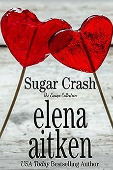 Sugar Crash (The Escape Collection) (English Edition) par [Aitken, Elena]