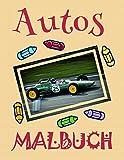 ✎ Autos Malbuch ✌: Das beste Malbuch für Jungs von 4 bis 10 Jahren! ✌ (Malbuch Autos - A SERIES OF COLORING BOOKS, Band 15)