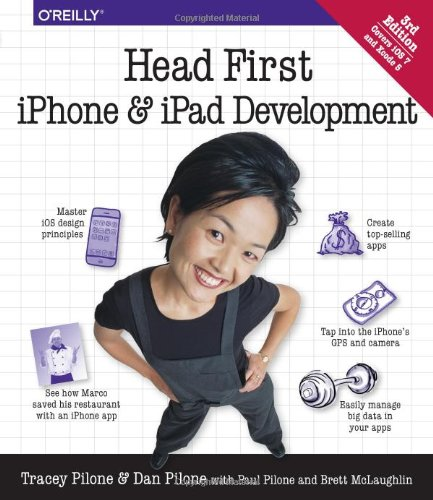 Head First iPhone and iPad Development: A Learner's Guide to Creating Objective-C Applications for the iPhone and iPad - Head First Software
