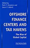 Telecharger Livres Offshore Finance Centers and Tax Havens The Rise of Global Capital Ichor Business Books by Mark P Hampton Editor i Visit Amazon s Mark P Hampton Page search results for this author Mark P Hampton Editor Jason P Abbott Editor 1 Jul 1999 Hardcover (PDF,EPUB,MOBI) gratuits en Francaise