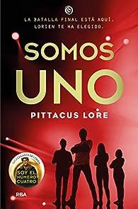 Somos uno: Legados de Lorien VII par  PITTACUS LORE