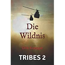 Die Wildnis: Dirk Koeppe (Tribes, Band 2)