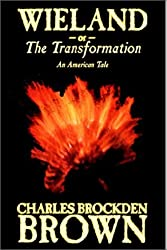 Wieland; or, the Transformation. An American Tale by Charles Brockden Brown (2002-08-01)