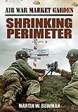 Air War Market Garden: Shrinking Perimeter: 3
