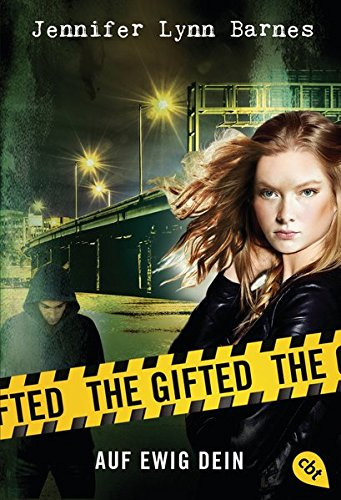 The Gifted - Auf ewig dein (The Gifted-Reihe, Band 2)