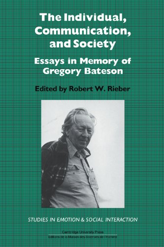 The Individual, Communication, and Society: Essays in Memory of Gregory Bateson (Studies in Emotion and Social Interaction)