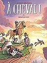 À cheval, tome 5 : Chevaux au vent par Miss Prickly