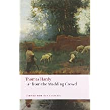 Far from the Madding Crowd (Oxford World's Classics) by Thomas Hardy (2008-08-14)