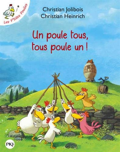 Les P'tites Poules - Un poule tous, tous poule un ! (10) par Christian JOLIBOIS