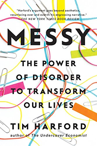 Messy: The Power of Disorder to Transform Our Lives por Tim Harford