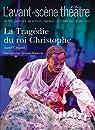 L'Avant-scène théâtre, N° 1417 : La tragédie du roi Christophe par théâtre