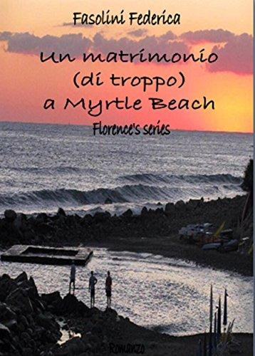 Un matrimonio -di troppo- a Myrtle Beach di [Fasolini, Federica]