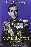 Lord Mountbatten - L'étoffe des héros