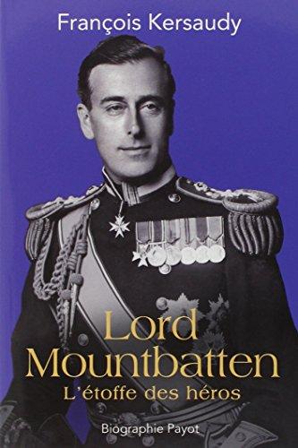 Lord Mountbatten : L'étoffe des héros