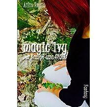 magic ivy: Der Kampf ums Glück