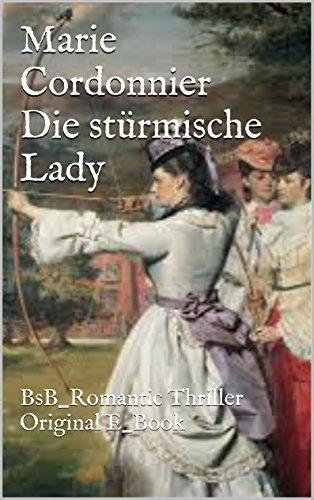Buchseite und Rezensionen zu 'Die stürmische Lady: BsB_Romantic Thriller Original E_Book' von Marie Cordonnier