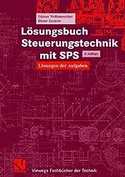 Lösungsbuch Steuerungstechnik mit SPS: Lösungen der Aufgaben (Viewegs Fachbücher der Technik) (German Edition)
