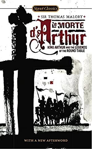 Le Morte D Arthur - Le Morte D'Arthur: King Arthur and the