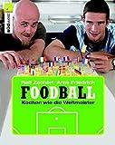 Foodball: Kochen wie die Weltmeister