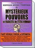 neurophysiologie biophysique et psychophysiologie des myst?rieux pouvoirs et facult?s de l ?tre humain trait? th?orique pratique et exp?rimental