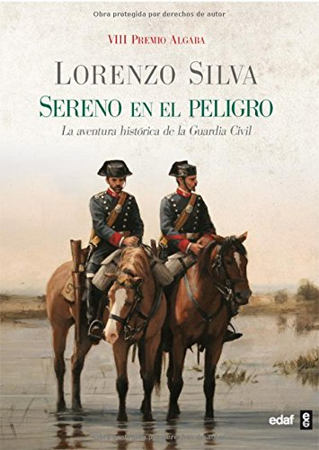 Descargar Libro Sereno En El Peligro (Clio. Crónicas de la Historia) de Lorenzo Silva Amador