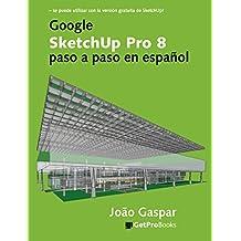 Google SketchUp Pro 8 paso a paso en español