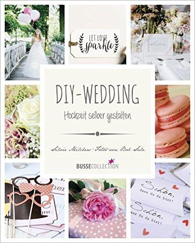 DIY-Wedding: Hochzeit selber gestalten