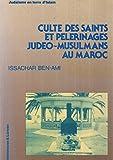 Culte des saints et pèlerinages judéo-musulmans au Maroc