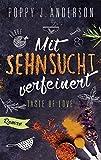 Taste of Love - Mit Sehnsucht verfeinert: Roman (Die Köche von Boston, Band 4)