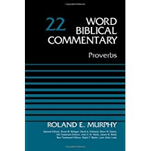 Proverbs, Volume 22 (Word Biblical Commentary)