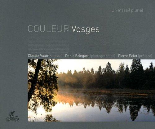 Couleur Vosges par Claude Vautrin, Denis Bringard