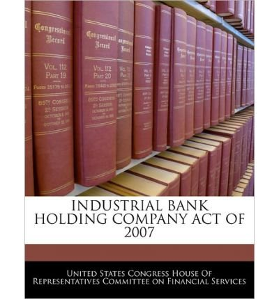 industrial-bank-holding-company-act-of-2007-paperback-common