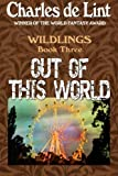 Out of This World: Volume 3 (Wildlings)