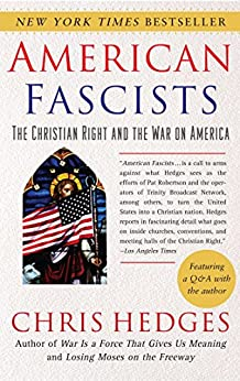 American Fascists: The Christian Right and the War On America (English Edition) von [Hedges, Chris]