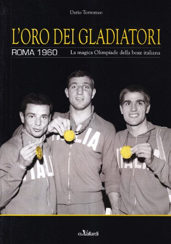 L'oro dei gladiatori. Roma 1960