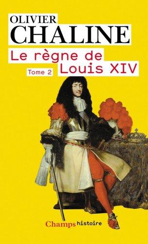 Le règne de Louis XIV : Tome 2, Vingt millions de Français et Louis XIV