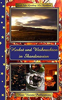 herbst und weihnachten in skandinavien skandinavische weihnacht 1 ebook sarah sofia granborg. Black Bedroom Furniture Sets. Home Design Ideas