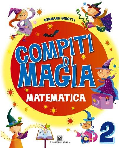 Compiti di magia. Matematica. Per la Scuola elementare: 2