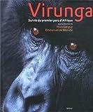 Parc National des Virunga - Survie du premier parc d'Afrique