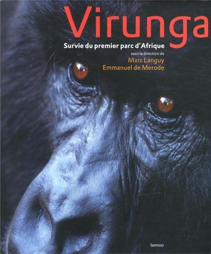 Virunga: Survie du premier parc d'Afrique par Marc Languy & Emmanuel de Mérode