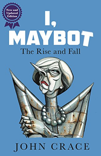 I, Maybot: The Rise and Fall