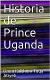 Historia de Prince Uganda