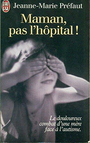 MAMAN, PAS L'HOPITAL !