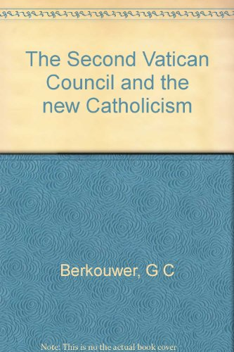 THE SECOND VATICAN COUNCIL AND THE NEW CATHOLICISM