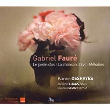 Gabriel Fauré : Le jardin clos / La chanson d'Eve / Mélodies||