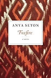 Foxfire by Anya Seton (2015-10-06)