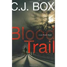 Blood Trail (Joe Pickett Novels) by C. J. Box (2008-05-20)