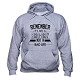 Remember It's Just A Bad Day Not A Bad Life Unisex Kapuzenpullover Grau XL